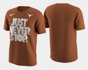 March Madness Selection Sunday Basketball Tournament Just Never Stop Texas T-Shirt Burnt Orange Men 134602-799